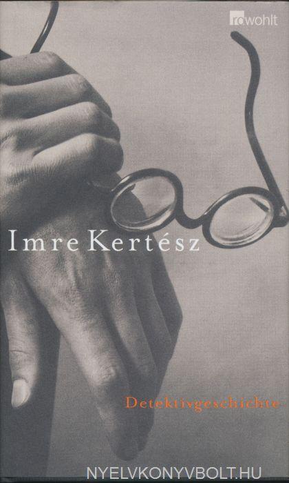 Kertész Imre: Detektivgeschichte