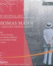 Thomas Mann: Die großen Erzählungen: Tristan - Der Tod in Venedig - Mario und der Zauberer - Die vertauschten Köpfe - Das Gesetz