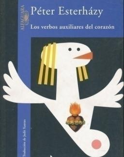 Esterházy Péter: Los verbos auxiliares del corazón (A szív segédigéi spanyol nyelven)