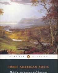 Three American Poets (Herman Melville, Frederick Goddard Tuckerman, Edwin Arlington Robinson)