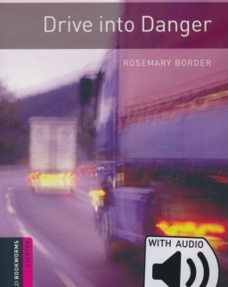 Drive into Danger with Audio Download - Oxford Bookworms Library Starter Level