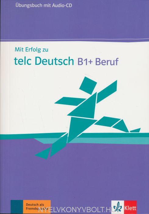 Mit Erfolg zu telc Deutsch B1+ Beruf Übungsbuch + Audio-CD
