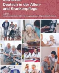 Deutsch in der Alten- und Krankenpflege mit CD - Idős- és betegápolásban dolgozók részére
