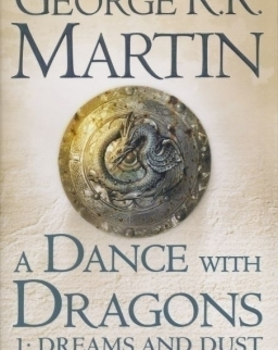 George R. R. Martin:A Dance With Dragons: Part 1 Dreams and Dust