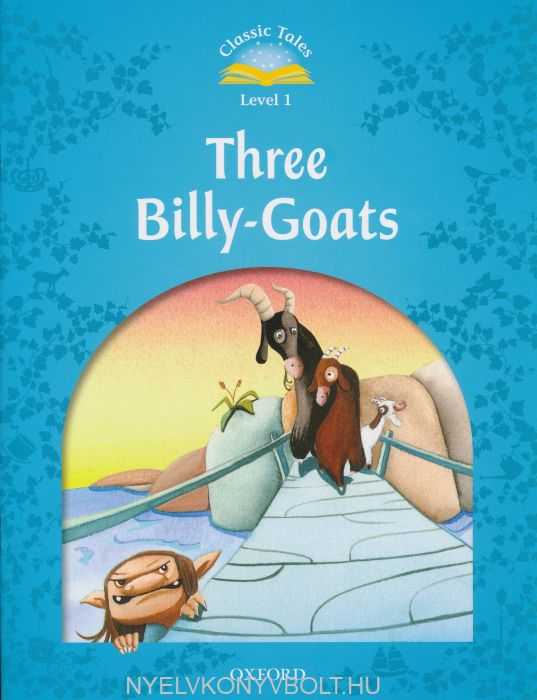 Three Billy-Goats Beginner Level - Oxford Classic Tales Level 1