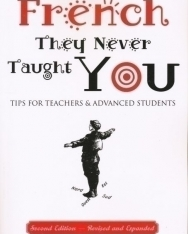 The French They Never Taught You - Tips for Teachers & Advanced Students