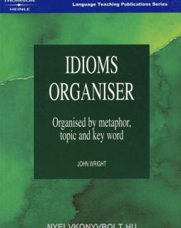 Idioms Organiser - Organised by Metaphor, Topic and Key Word