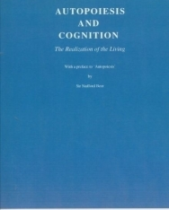 Autopoiesis and Cognition: The Realization of the Living (Boston Studies in the Philosophy of Science)