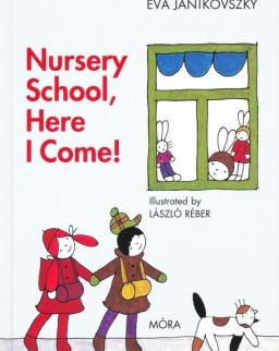 Janikovszky Éva: Nursery School, Here I Come!
