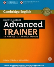 Advanced Trainer Six Practice Tests without Answers and Audio - Second Edition - Six new practice tests for the revised exam from 2015