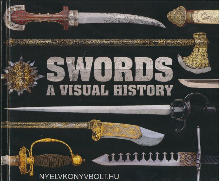 Swords: A Visual History