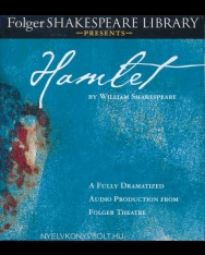 William Shakespeare: Hamlet - Fully Dramatized Audio Edition (Folger Shakespeare Library)