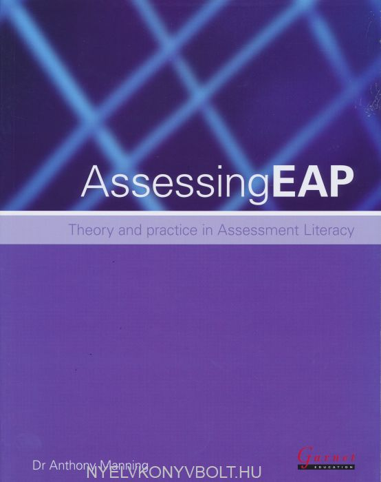 Assessing EAP: Theory and practice in Assessment Literacy Handbook: 1