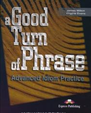 A Good Turn of Phrase - Advanced Idiom Practice