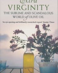 Tom Mueller: Extra Virginity: The Sublime and Scandalous World of Olive Oil