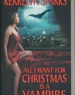 Kerrelyn Sparks: All I Want for Christmas Is a Vampire
