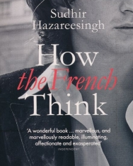 Sudhir Hazareesingh: How the French Think