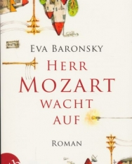 Eva Baronsky: Herr Mozart wacht auf