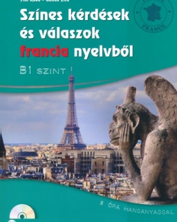 Színes kérdések és válaszok francia nyelvből – B1 szint (CD-melléklettel) (MX-1210)