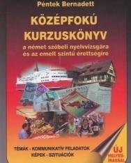 Középfokú kurzuskönyv a német szóbeli nyelvvizsgára és az emelt szintű érettségire