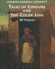 Charles Waddell Chesnutt: Tales of Conjure and the Color Line - 10 Stories