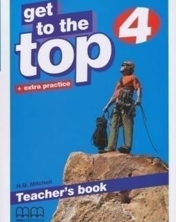 Get to the Top 4 Teacher's book + extra practice