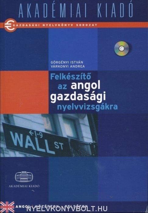 Gazdasági nyelvkönyv sorozat - Felkészítő az angol gazdasági nyelvvizsgákra Középfok/felsőfok + CD