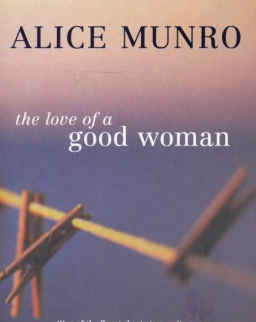Alice Munro: The Love of a Good Woman