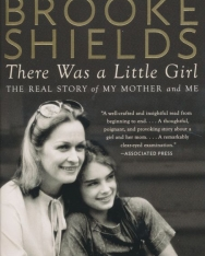 Brooke Shields: There Was a Little Girl - The Real Story of My Mother and Me