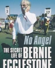 Tom Bower: No Angel The Secret Life of Bernie Eccleston
