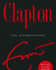 Eric Clapton: Clapton: The Autobiography