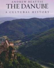 Andrew Beattie: The Danube: A Cultural History
