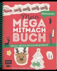 Mein Mega-Mitmach-Buch Weihnachten: Über 60x Rätseln, Basteln und Ausmalen! – Mit allen Bastelpapieren und Vorlagen