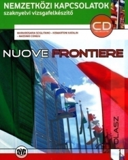 Nuove frontiere CD melléklettel - Nemzetközi kapcsolatok szaknyelvi vizsgafelkészítő B2
