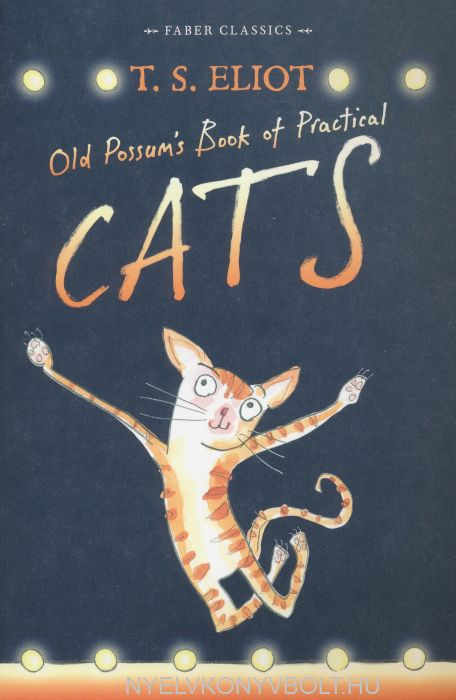T.S. Eliot: Old Possum's Book of Practical Cats