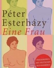 Esterházy Péter: Eine Frau (Egy nő német nyelven)