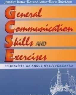 General Communication Skills and Exercises - Felkészítés az angol nyelvvizsgákra Tankönyv