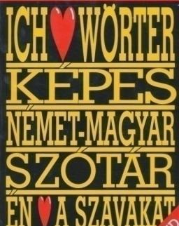 Ich liebe Wörter - Képes német-magyar szótár - Én szeretem a szavakat + CD-ROM