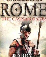 Harry Sidebottom: Warrior of Rome IV: The Caspian Gates