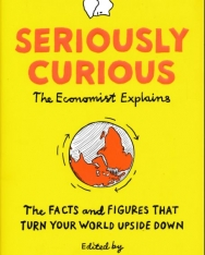 Tom Standage: Seriously Curious: 109 facts and figures to turn your world upside down