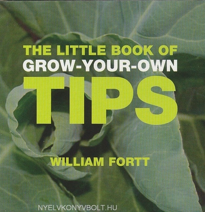 The Little Book of Grow-Your-Own Tips - Little Book of Tips