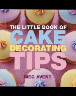 The Little Book of Cake Decorating Tips - Little Book of Tips