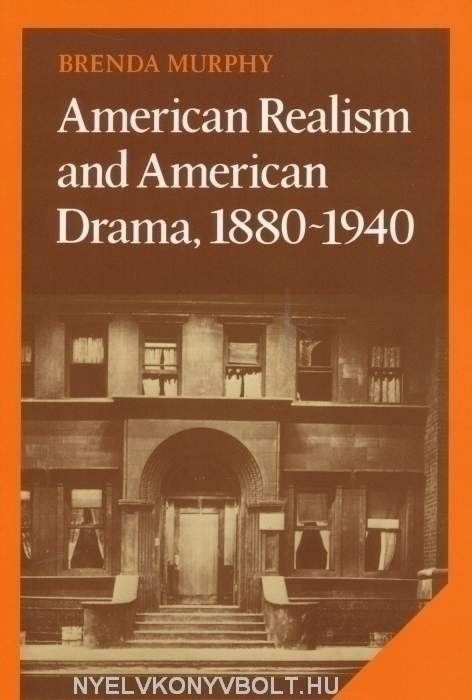 American Realism and American Drama, 1880-1940