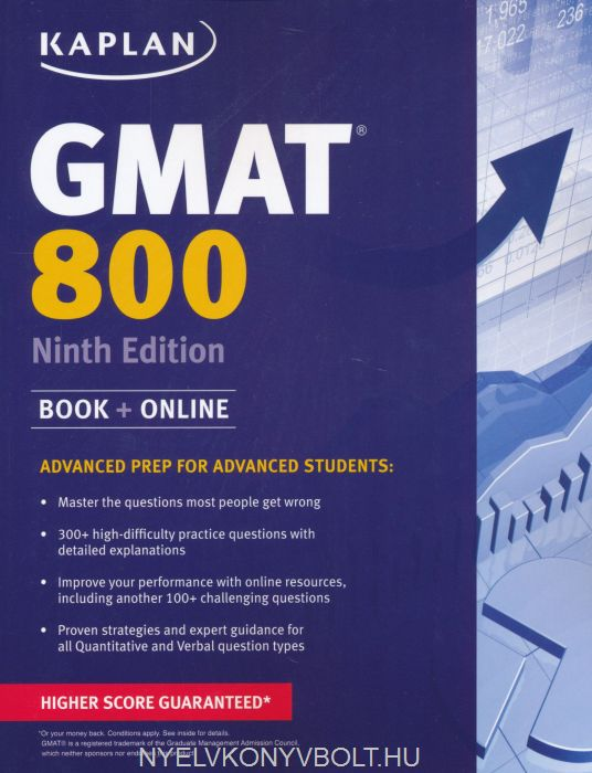 Kaplan GMAT 800 - Advanced Prep for Advanced Students 9th Edition