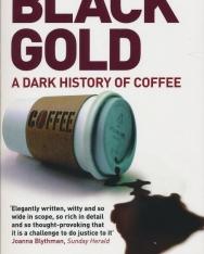 Antony Wild: Black Gold: The Dark History of Coffee