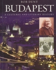 Bob Dent: Budapest - A cultural and Literary History