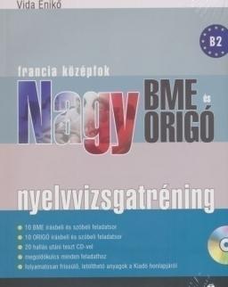 Nagy BME és ORIGÓ nyelvvizsgatréning Francia középfok + Audio CD