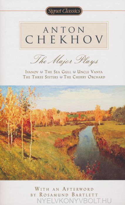 Anton Chekhov: The Major Plays