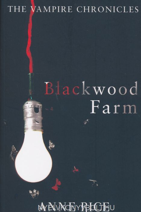 Anne Rice: Blackwood Farm