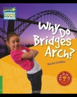 Why Do Bridges Arch? - Cambridge Young Readers Level 3